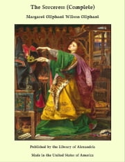 The Sorceress (Complete) ebook by Margaret Oliphant Wilson Oliphant