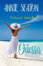 Odessa ebook by Annie Seaton