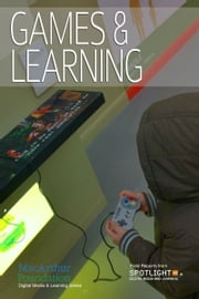 Games and Learning ebook by Spotlight on Digital Media & Learning