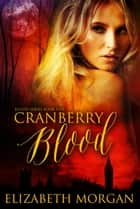 Cranberry Blood ebook by Elizabeth Morgan