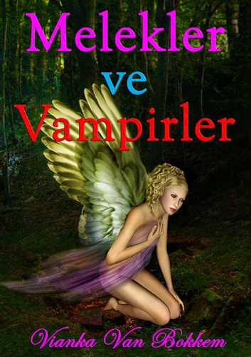 Melekler ve Vampirler ebook by Vianka Van Bokkem