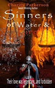 Sinners of Water & Fire - Sinners, #4 ebook by Charity Parkerson