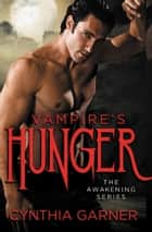 Vampire's Hunger ebook by Cynthia Garner
