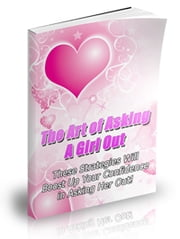 The Art of Asking a Girl Out ebook by UNKNOWN