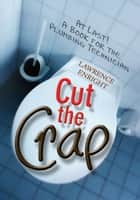 Cut the Crap ebook by Lawrence Enright