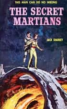 The Secret Martians ebook by Jack Sharkey