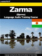Zarma (Djerma) Language Audio Training Course - Language Learning Country Guide and Vocabulary for Travel in Niger ebook by Kobo.Web.Store.Products.Fields.ContributorFieldViewModel