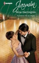Nuestra cita a ciegas ebook by Nina Harrington