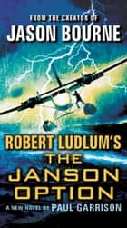 Robert Ludlum's (TM) The Janson Option ebook by Paul Garrison