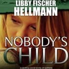 Nobody's Child - A Georgia Davis PI Thriller audiobook by Libby Fischer Hellmann