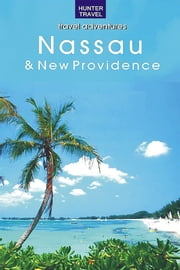 Nassau & New Providence Island ebook by Blair  Howard