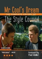 Mr Cool's Dream - Paul Weller with The Style Council ebook by Iain Munn