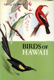 Birds of Hawaii ebook by George C. Munro