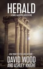 Herald - A Dane Maddock Adventure ebook by David Wood, Ashley Knight