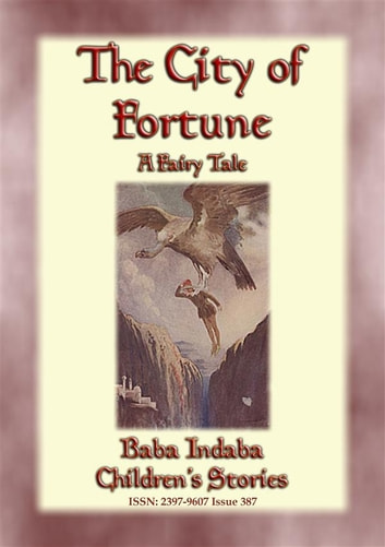 THE CITY OF FORTUNE - A Fairy Tale with a Moral for all ages