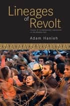 Lineages of Revolt - Issues of Contemporary Capitalism in the Middle East ebook by Adam Hanieh