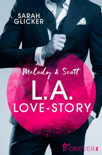 Melody & Scott - L.A. Love Story - Roman eBook by Sarah Glicker