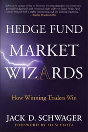 Hedge Fund Market Wizards - How Winning Traders Win ebook by Jack D. Schwager,Ed Seykota
