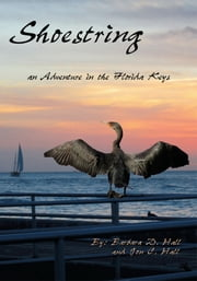 Shoestring - an Adventure in the Florida Keys ebook by Barbara D. Hall; Jon C. Hall
