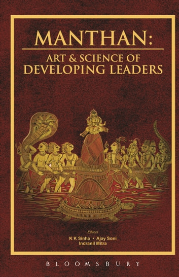 Manthan - Art & Science of Developing Leaders ebook by Indranil Mitra,Dr K.K. Sinha,Ajay Soni