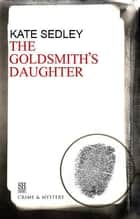 Goldsmith's Daughter ebook by Kate Sedley