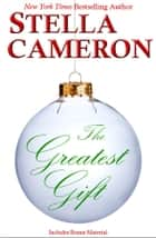 The Greatest Gift ebook by Stella   Cameron