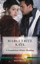 A Scandalous Winter Wedding ebook by Marguerite Kaye