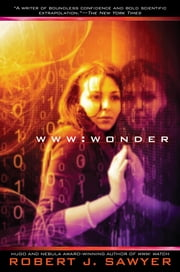 WWW: Wonder ebook by Robert J. Sawyer