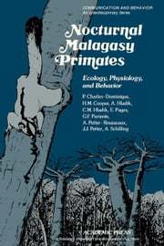 Nocturnal Malagasy primates: Ecology, Physiology, and Behavior ebook by Charles-Dominique, P.