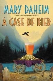 A Case of Bier - A Bed-and-Breakfast Mystery ebook by Mary Daheim