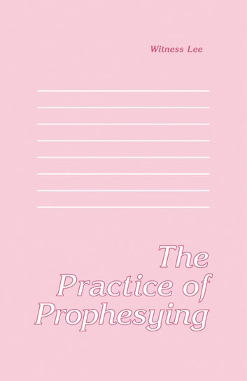 The Practice of Prophesying 電子書 by Witness Lee