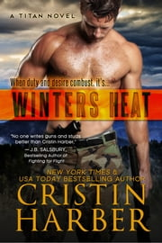 Winters Heat (Titan #1) - Romantic Suspense ebook by Cristin Harber