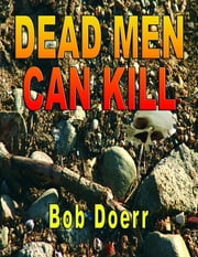Dead Men Can Kill - Jim West Series ebook by Bob Doerr