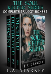 Soul Keeper Series Box Set ebook by L.A. Starkey
