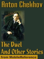 The Duel And Other Stories (Mobi Classics) ebook by Anton Pavlovich Chekhov,Constance Garnett (Translator)