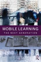 Mobile Learning ebook by John Traxler,Agnes Kukulska-Hulme