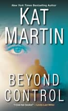 Beyond Control ebook by Kat Martin