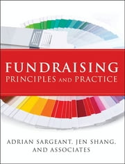 Fundraising Principles and Practice ebook by Adrian Sargeant,Jen Shang