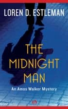 The Midnight Man ebook by Loren D. Estleman