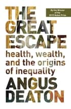 The Great Escape ebook by Angus Deaton