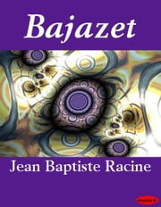 Bajazet ebook by Kobo.Web.Store.Products.Fields.ContributorFieldViewModel