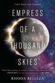 Empress of a Thousand Skies ebook by Rhoda Belleza