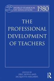 World Yearbook of Education 1980 - The Professional Development of Teachers ebook by Eric Hoyle,Jacquetta Megarry
