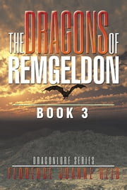 The Dragons of Remgeldon - Book 3 ebook by Florence Joanne Reid