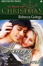 Heaven Sent ebook by Rebecca Goings