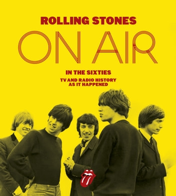 The Rolling Stones: On Air in the Sixties ebook by Richard Havers,The Rolling Stones