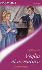 Voglia di avventura ebook by Mary Nichols