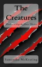 The Creatures ebook by Samantha McKeating