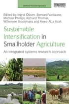 Sustainable Intensification in Smallholder Agriculture - An integrated systems research approach ebook by Ingrid Oborn, Bernard Vanlauwe, Michael Phillips,...