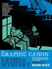The Graphic Canon of Crime and Mystery, Vol. 1 - From Sherlock Holmes to A Clockwork Orange to Jo Nesbø ebook by Russ Kick